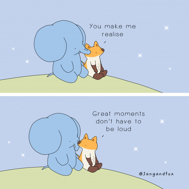 Great Moments don't have to be loud